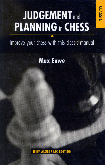 Euwe, Max - Judgment and Planning in Chess.pdf