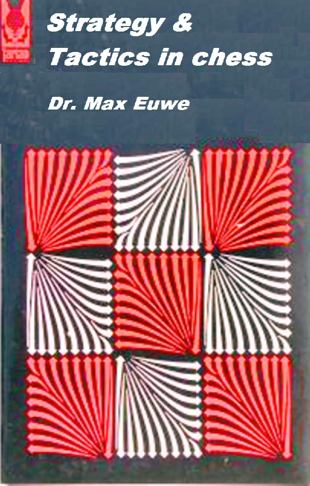 Euwe, Max - Strategy & Tactics in Chess.pdf