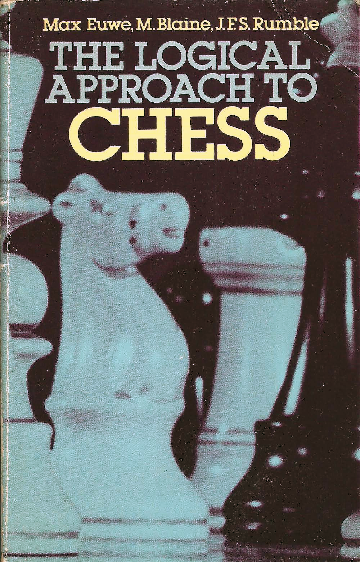 Euwe, Max - The Logical Approach to Chess.pdf