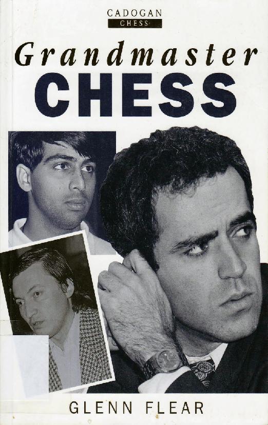 Flear, Glenn - Grandmaster Chess.pdf