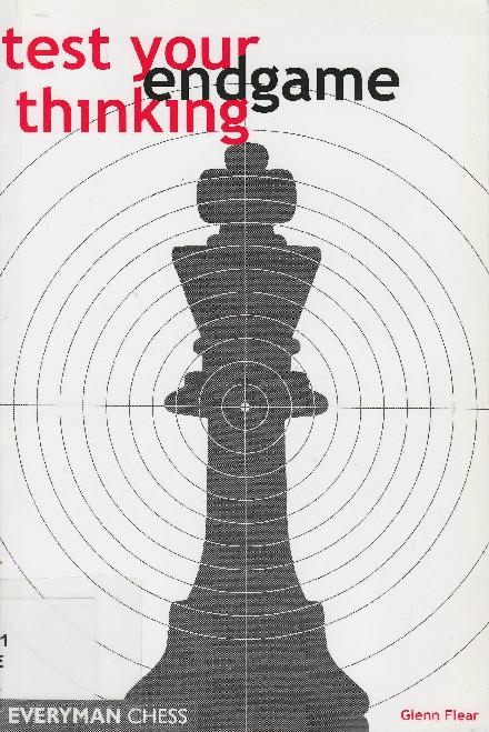Flear, Glenn - Test Your Endgame Thinking.pdf