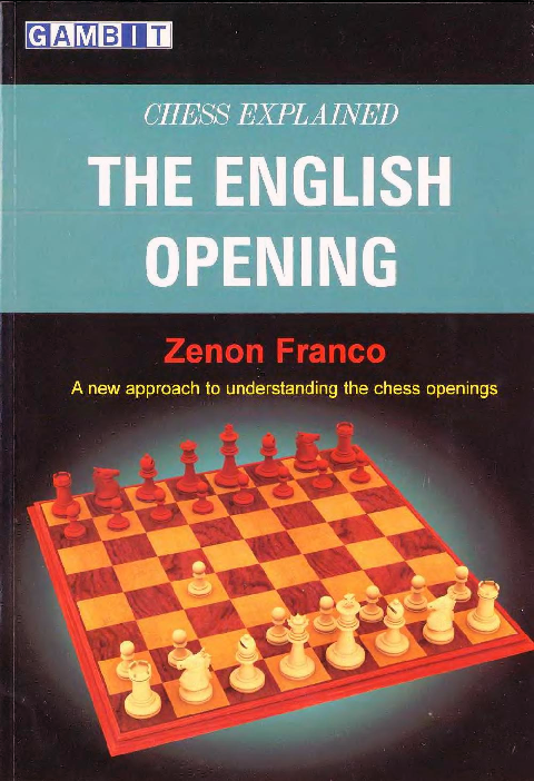 Franco, Zenon - Chess Explained - The English Opening.pdf