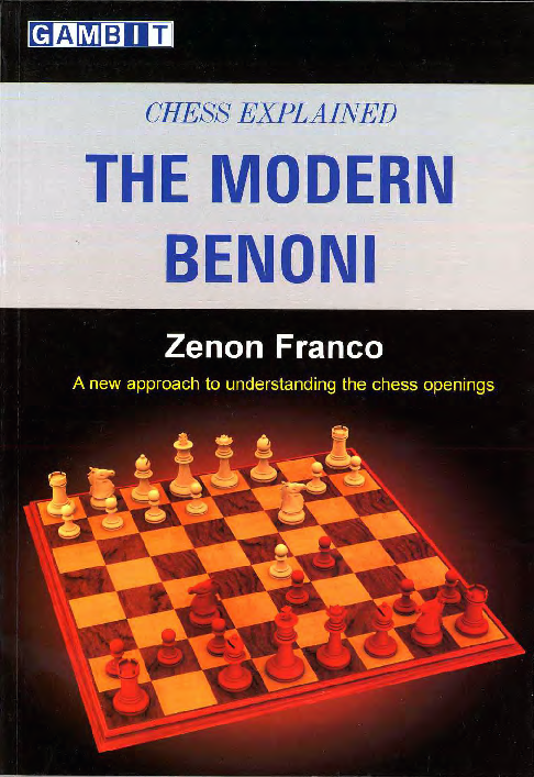 Franco, Zenon - Chess Explained - The Modern Benoni.pdf