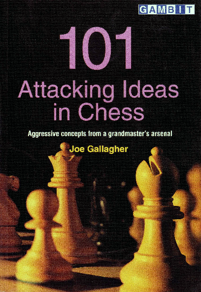 Gallagher, Joe - 101 Attacking Ideas in Chess.pdf