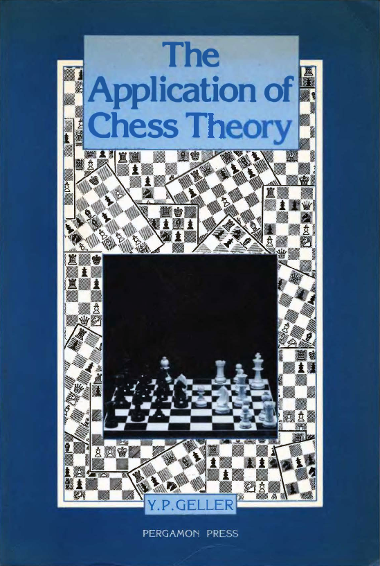 Geller, YP - The Application of Chess Theory.pdf