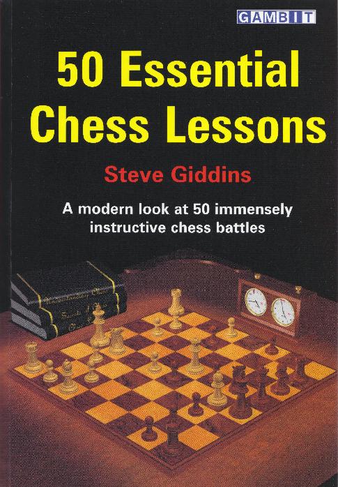 Giddins, Steve - 50 Essential Chess Lessons.pdf