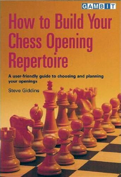 Giddins, Steve - How to Build Your Chess Opening Repertoire.pdf