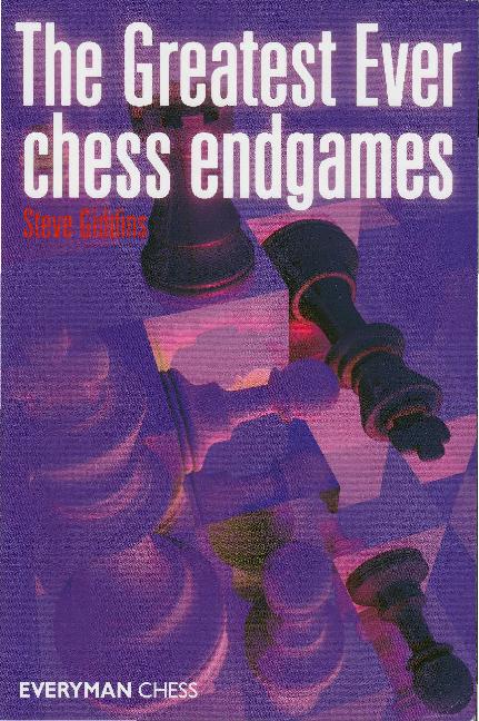 Giddins, Steve - The Greatest Ever Chess Endgames.pdf