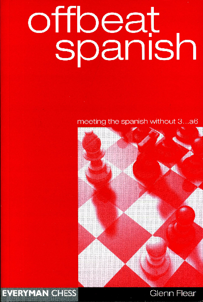 Glenn Flear - Offbeat Spanish, Meeting the spanish without 3..a6 - Everyman (2000).pdf