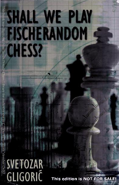 Gligoric, Svetozar - Shall We Play Fischerandom Chess.pdf