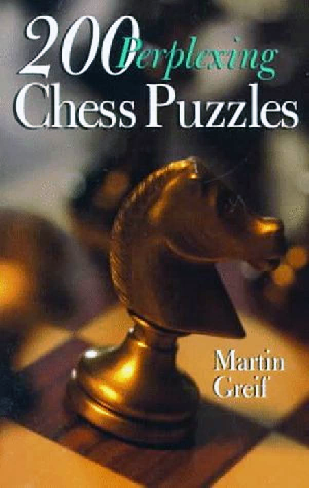 Greif, Martin - 200 Perplexing Chess Puzzles.pdf