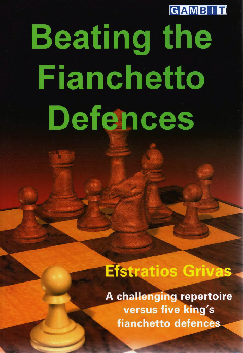 Grivas, Efstratios - Beating the Fianchetto Defences.pdf