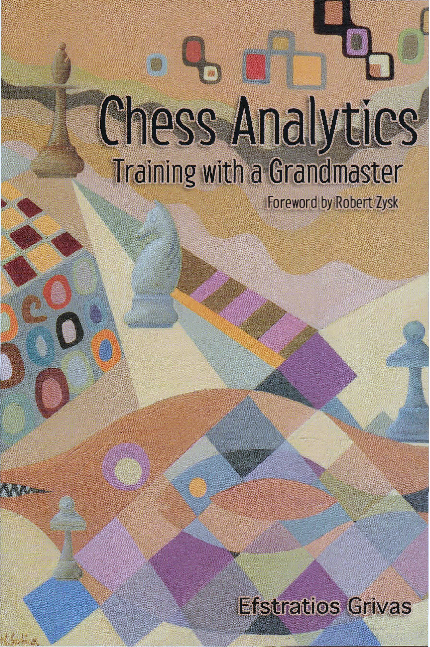Grivas, Efstratios - Chess Analytics - Training with a Grandmaster.pdf