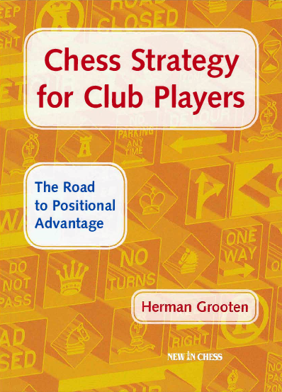 Grooten, Herman - Chess Strategy for Club Players.pdf