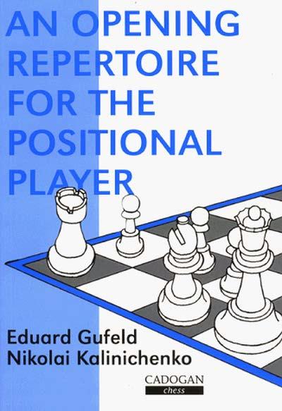 Gufeld, Eduard & Kalinichenko, Nikolai - An Opening Repertoire for the Positional Player.pdf