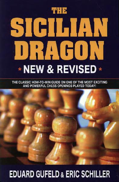 Gufeld, Eduard & Schiller, Eric - The Sicilian Dragon 2nd.pdf