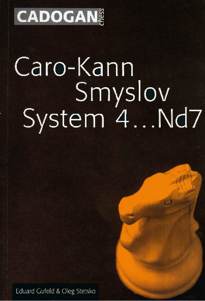 Gufeld, Eduard & Stetsko, Oleg - Caro Kann Smyslov system 4...Nd7.pdf
