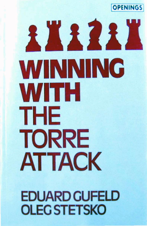 Gufeld, Eduard & Stetsko, Oleg - Winning With the Torre Attack.pdf