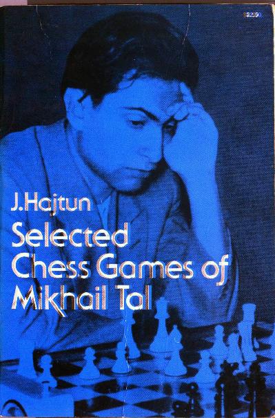 Hajtun - Selected Chess Games of Mikhail Tal.pdf