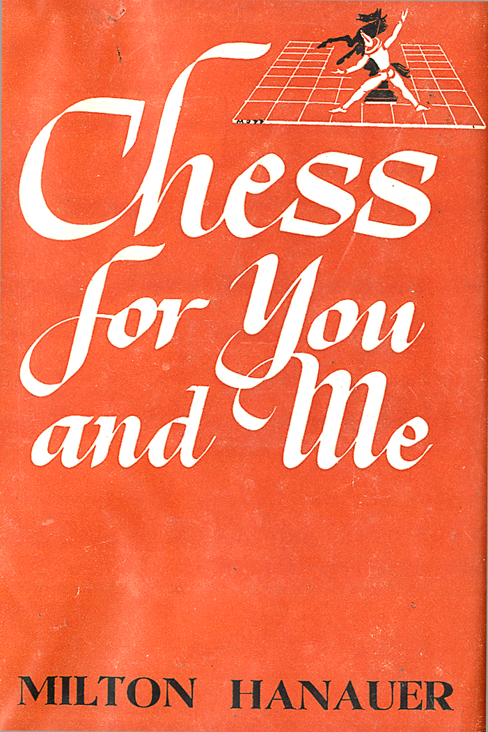 Hanauer, Milton - Chess For You and Me.pdf