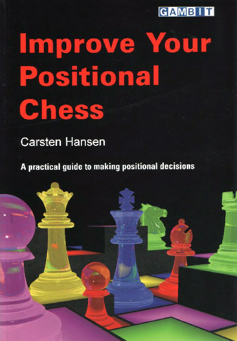 Hansen, Carsten - Improve your Positional Chess.pdf