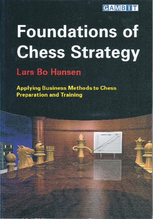 Hansen, Lars Bo - Foundations of Chess Strategy.pdf