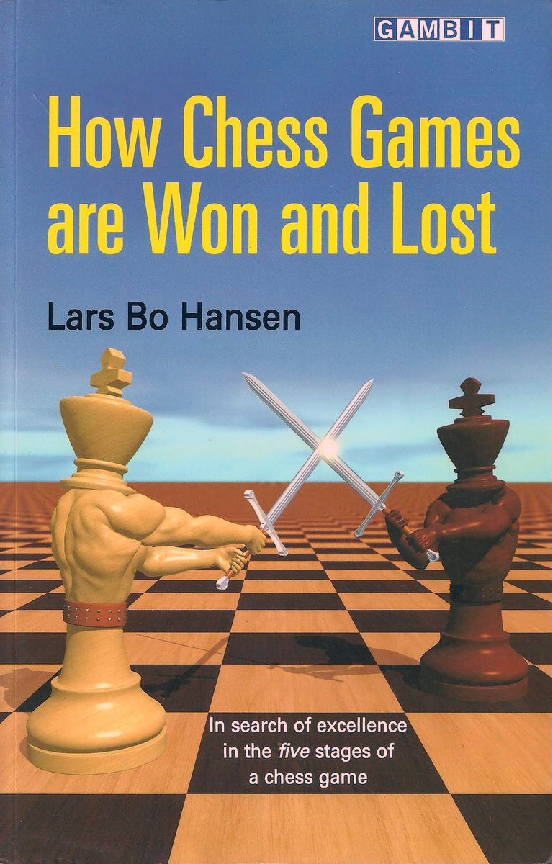 Hansen, Lars Bo - How Chess Games are Won and Lost.pdf