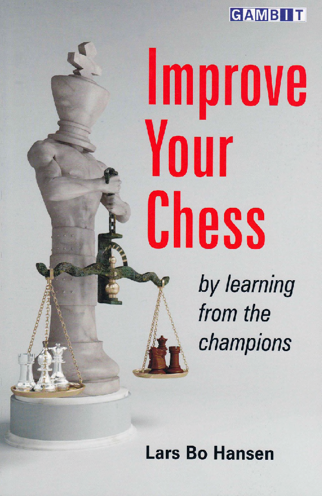 Hansen, Lars Bo - Improve Your Chess by Learning from the Champions.pdf