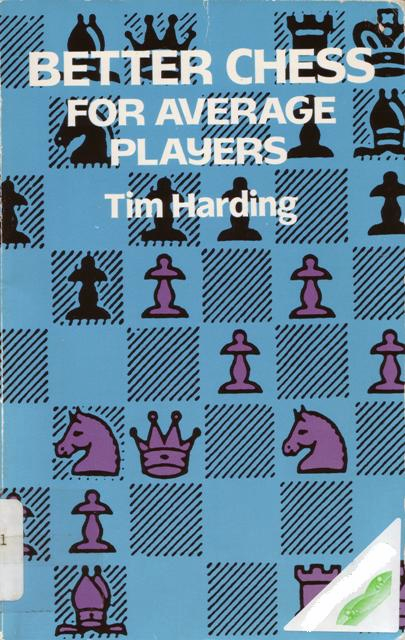 Harding, Tim - Better Chess For Average Players.pdf