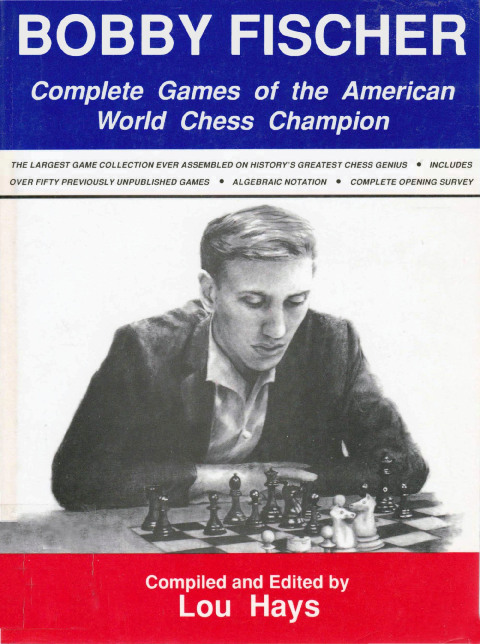 Hays, Lou - Bobby Fischer - Complete Games.pdf