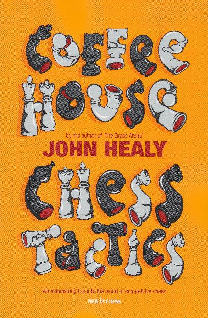 Healy, John - Coffeehouse Chess Tactics.pdf