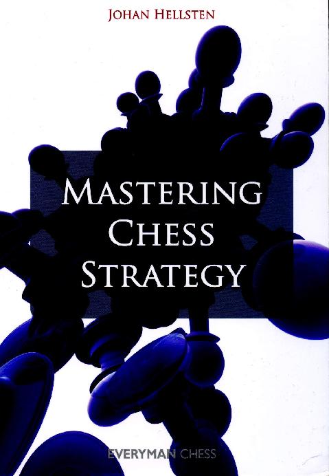 Hellsten, Johan - Mastering Chess Strategy.pdf