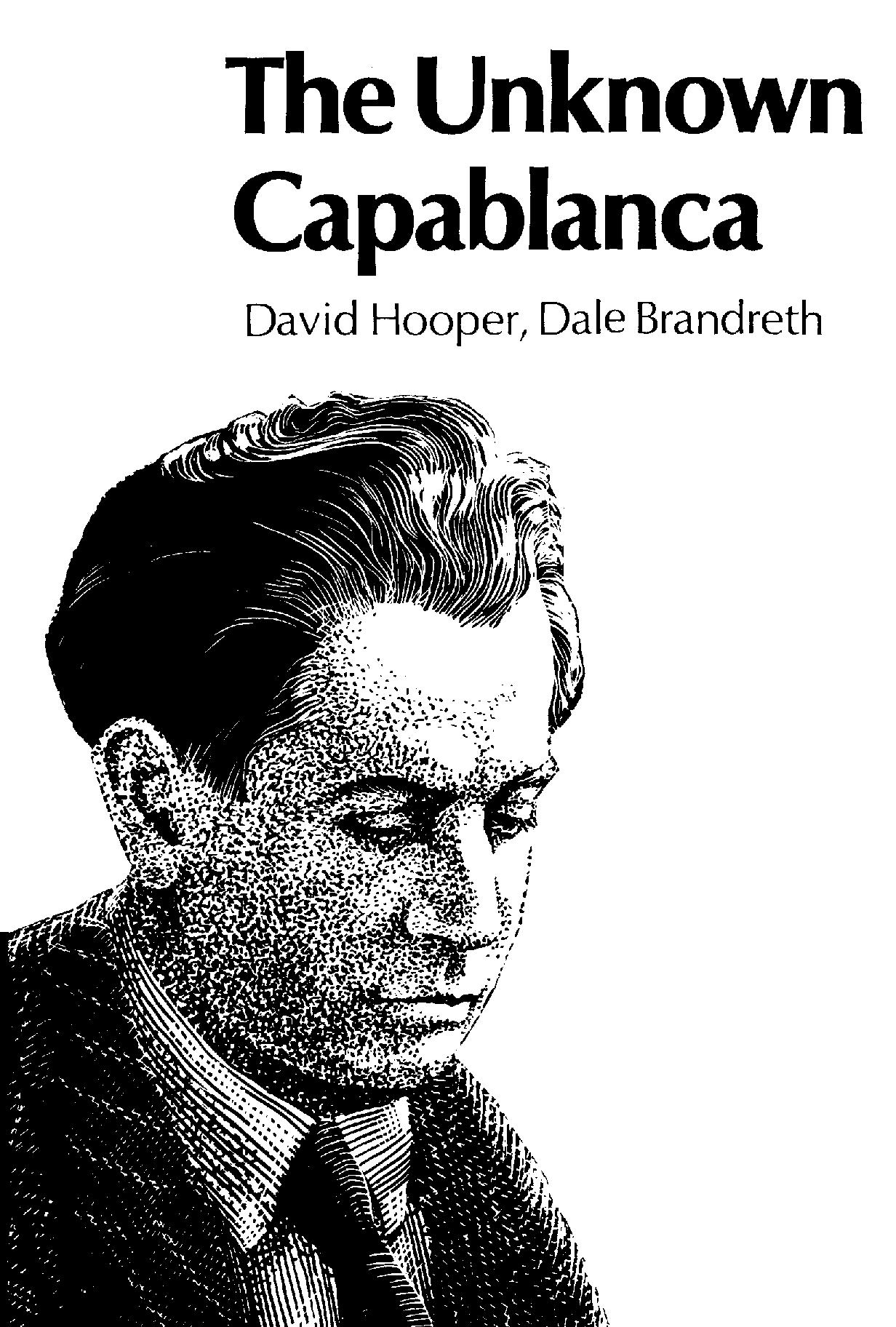 Hooper, David & Brandreth, Dale - The Unknown Capablanca.pdf