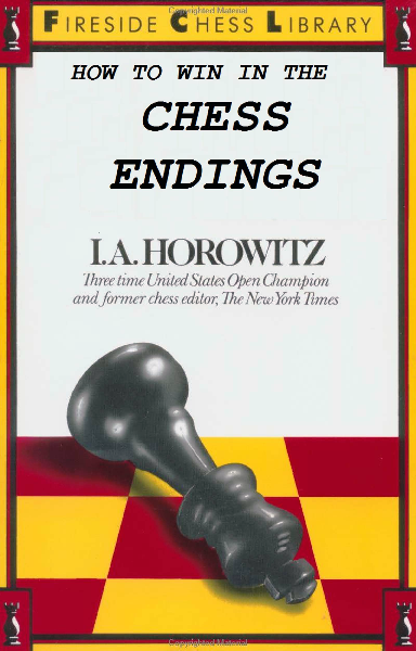 Horowitz, IA - How to Win in the Chess Endings.pdf