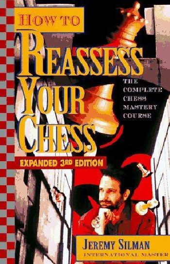How To Reassess Your Chess The Complete Chess-Mastery Course.pdf