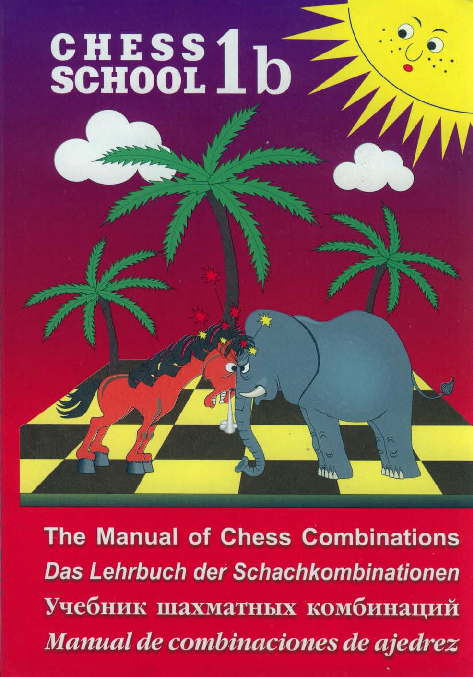 Ivashchenko, Sergey - Manual of Chess Combinations - Chess School 1b.pdf
