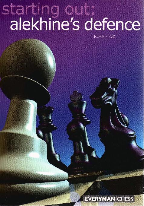 John Cox - Starting Out - Alekhine's Defence - Everyman (2004).pdf
