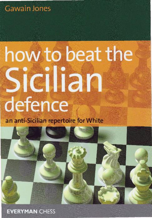Jones, Gawain - How to Beat the Sicilian Defense.pdf
