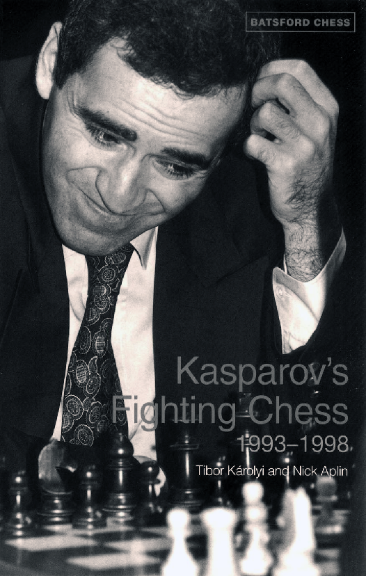 Karolyi, Tibor & Aplin, Nick - Kasparov's Fighting Chess 1993-1998.pdf