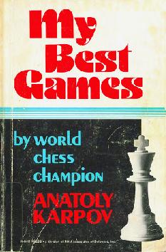 Karpov, Anatoly - My Best Games.pdf