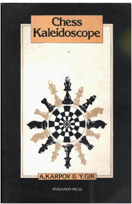 Karpov & Gik - Chess Kaleidoscope.pdf