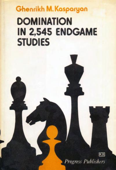 Kasparian, Genrikh - Domination in 2545 Endgame Studies.pdf