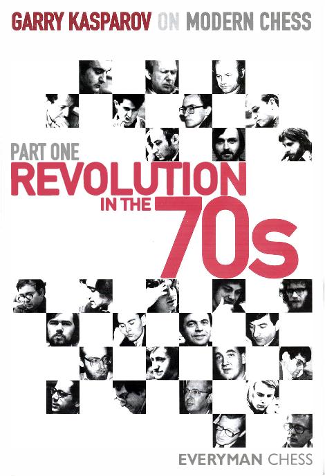Kasparov, Garry - Garry Kasparov on Modern Chess Pt 1 - Revolution in the 70s.pdf