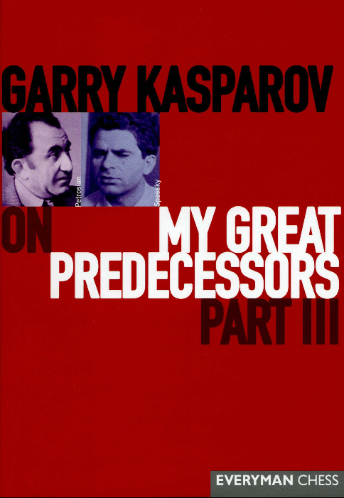 Kasparov, Garry - My Great Predecessors 3.pdf