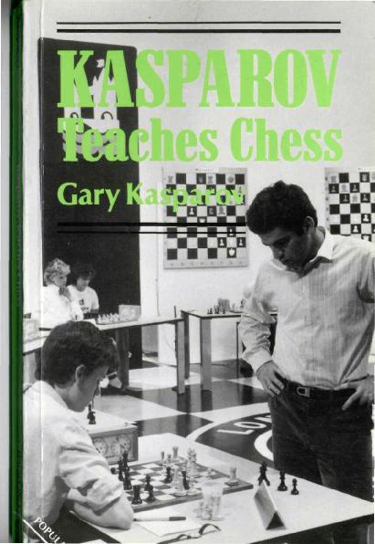 Kasparov, Gary - Kasparov Teaches Chess.pdf