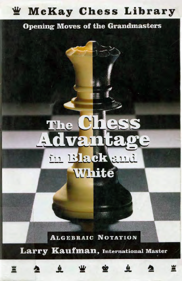 Kaufman, Larry - The Chess Advantage in Black and White.pdf