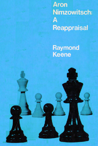 Keene, Raymond - Aron Nimzowitsch - A Reappraisal.pdf