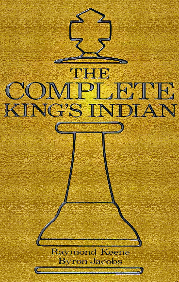 Keene, Raymond & Jacobs, Byron - The Complete King's Indian.pdf