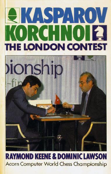 Keene, Raymond - Kasparov-Korchnoi - The London Contest.pdf