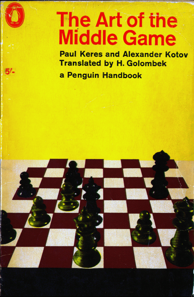 Keres, Paul & Kotov, Alexander- The Art of the Middle Game.pdf